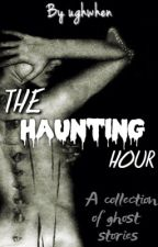 Short horror stories- The Haunting Hour by ughwhen
