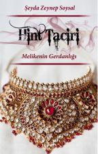 Hint Taciri & Melikenin Gerdanlığı by ellalora