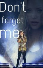 Don't forget me! || Harry Styles FF by anka_styless