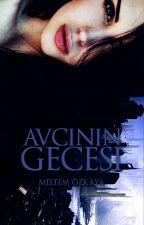 AVCININ GECESİ (Düzenlenecek) by Auralorina