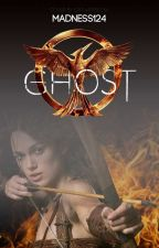 Ghost (A 'The Hunger Games' Fan-Fiction) by madness124