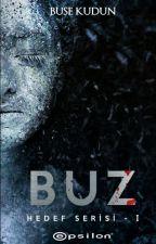 BUZ (HEDEF SERİSİ 1) by IdiotUnicorn