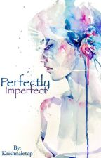 Perfectly Imperfect by Krishnaletap