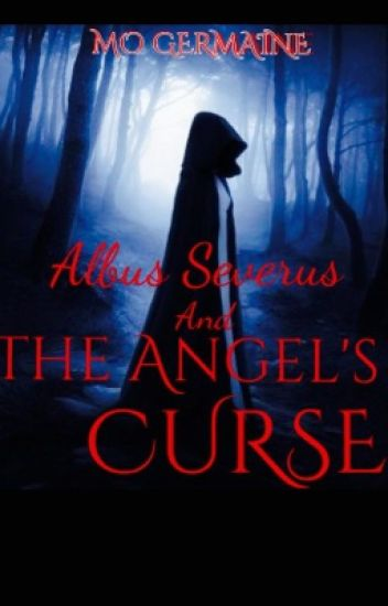 Albus Severus and the Angel's Curse
