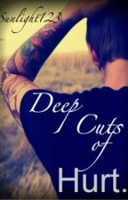 Deep Cuts of Hurt. by Sunlight123