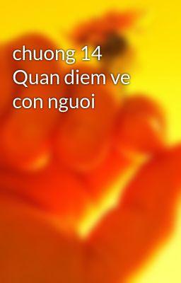 chuong 14 Quan diem ve con nguoi