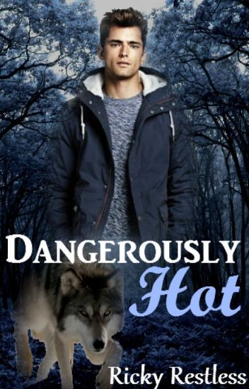 Dangerously Hot