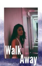 Walk Away  (STRIP SEQUEL) by beyf0ur