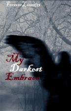*My*Darkest*Embrace*: {Prologue} by ForeverLoved33
