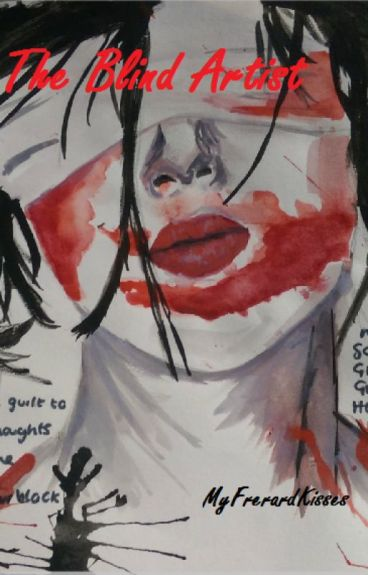 The Blind Artist (Frerard MCR Fanfic)