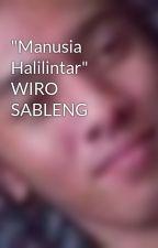 """""""Manusia Halilintar"""" WIRO SABLENG by ron3yboy"""