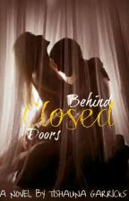 Behind Closed Doors (#Wattys2015) by tishi_boo