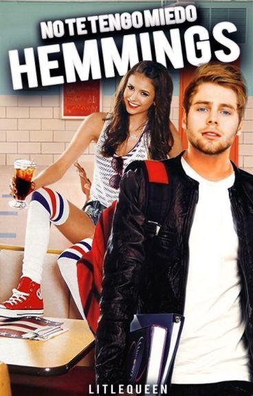 No te tengo miedo Hemmings- Luke y tú- Adaptada - TERMINADA