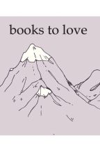 Books To Love by Nathalialove123
