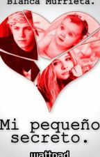 Mi Pequeño Secreto (segunda temporada de LMDLH) by BlancaMurrieta