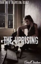 The Uprising, #1 by AerialChristine