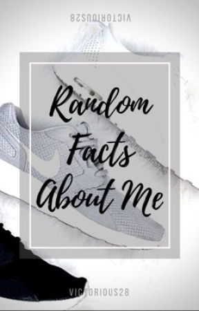 Random Facts About Me  by victorious28