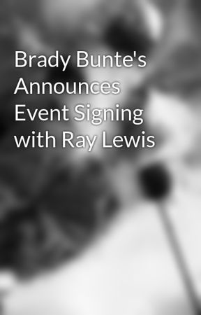 Brady Bunte's Announces  Event Signing with Ray Lewis by BradyBunte