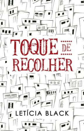 Toque de Recolher (Completo) by LeticiaBlack