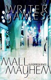 Writer Games: Mall Mayhem by ElfOfResilience