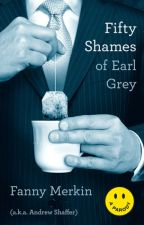 Fifty Shames of Earl Grey by andrewshaffer