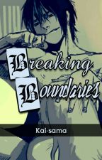 Breaking Boundaries [Yandere!Sasuke x Reader] by kaidono