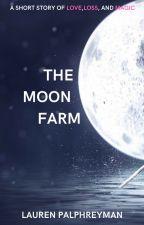 The Moon Farm by LEPalphreyman