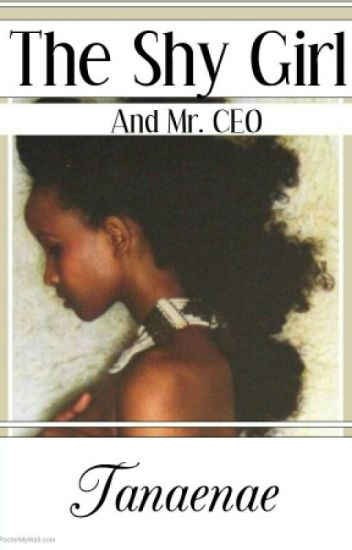 The shy girl and Mr.CEO (bwwm) (Interracial) Complete