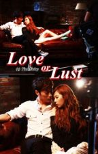 LOVE or LUST (COMPLETED) by TinkFairy