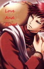 Love and Blood (Gaara Love Story) by RainbowSage