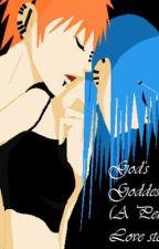 God's Goddess (A Pein Love story) ON HOLD (major writer's block D:) by DawnOfThePrimes