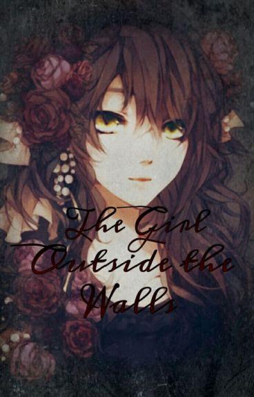 The Girl Outside the Walls (Attack on Titan/Shingeki no Kyojin Fanfic)