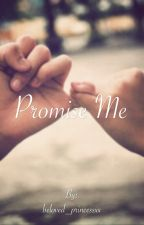 Promise Me(#Wattys2015) by beloved_princessxx