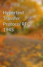 Hypertext Transfer Protocol RFC 1945 by pratpalsingh