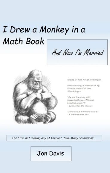 I Drew a Monkey in a Math Book and Now I'm Married by JonKDavis