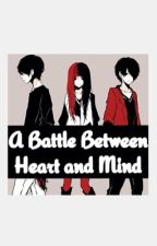 A Battle Between Heart and Mind by rebornsquad