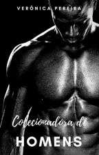 Colecionadora de Homens by VernicaMaria