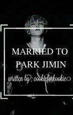 Married To Park Jimin // Park Jimin by cookieforkookie