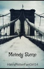 Melody Stone {A Fred Weasley Love Story} by HarryPotterFanGirl14
