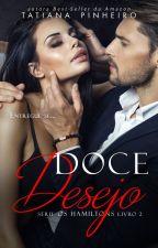 DEGUSTAÇÃO Doce Desejo - Livro 2 by Tatiana_Pinheiro