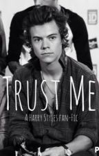 Trust Me (A Harry Styles Fan-Fic) by 1D_lover_hs