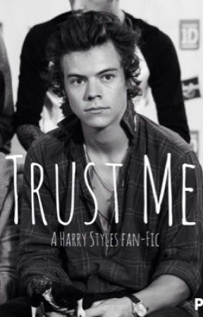 Trust Me (A Harry Styles Fan-Fic) by 1D_lover_hs