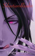 Sebastian X Reader (ON HOLD!!!) by EmelyCampos2