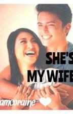 She's My Wife (JaDine Fanfiction) by TssTskTsk