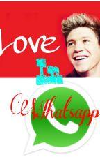 Love In Whatsapp (Niall Horan y Tú) EDITADO by IDKEtsuko