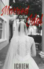 Married to an idol (JaDine) by jadine_em