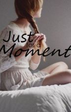 Just for a Moment by JustGoBarefoot