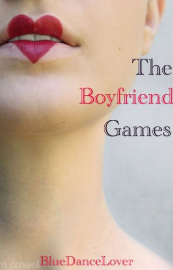 The Boyfriend Games {Complete | Book One}