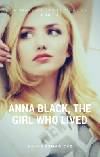 Anna Black, The Girl Who Lived. Book 4 (to be edited)