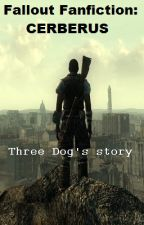 Fallout 3 Fanfic: Cerberus by Lethalforce